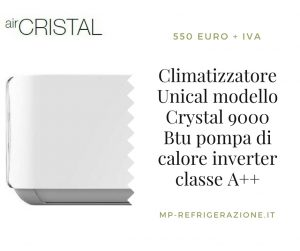 Unical Crystal 9000 Btu classe A++ www.mp-refrigerazione.it
