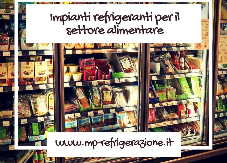 Impianti refrigeranti per il settore alimentare